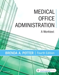 Medical Office Administration - 4th Edition - ISBN: 9780323400756, 9780323509152