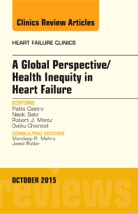 Cover image for A Global Perspective/Health Inequity in Heart Failure, An Issue of Heart Failure Clinics
