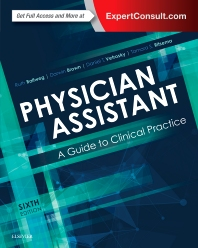 Physician Assistant: A Guide to Clinical Practice - 6th Edition - ISBN: 9780323401128, 9780323527392