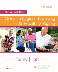 Ebersole and Hess' Gerontological Nursing & Healthy Aging - 5th Edition - ISBN: 9780323401678, 9780323474030