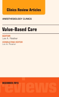Cover image for Value-Based Care, An Issue of Anesthesiology Clinics