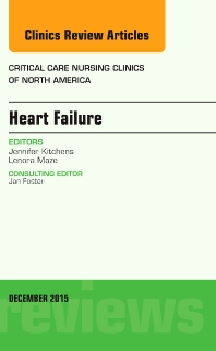 Cover image for Heart Failure, An Issue of Critical Nursing Clinics