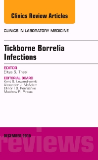 Tickborne Borrelia Infections, An Issue of Clinics in Laboratory Medicine - 1st Edition - ISBN: 9780323402545, 9780323402552