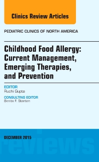 Cover image for Childhood Food Allergy: Current Management, Emerging Therapies, and Prevention, An Issue of Pediatric Clinics
