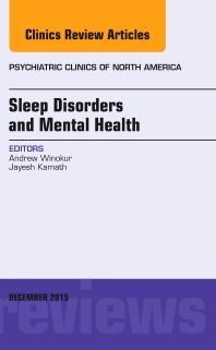 Cover image for Sleep Disorders and Mental Health, An Issue of Psychiatric Clinics of North America