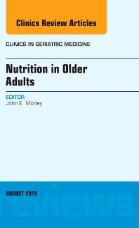 Cover image for Nutrition in Older Adults, An Issue of Clinics in Geriatric Medicine