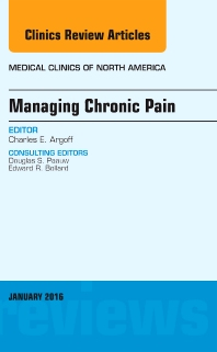 Cover image for Managing Chronic Pain, An Issue of Medical Clinics of North America
