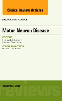 Cover image for Motor Neuron Disease, An Issue of Neurologic Clinics