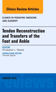 Cover image for Tendon Repairs and Transfers for the Foot and Ankle, An Issue of Clinics in Podiatric Medicine & Surgery