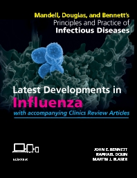 Cover image for Mandell, Douglas, and Bennett's Principles and Practice of Infectious Diseases: Latest Developments in Influenza