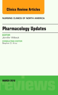 Pharmacology Updates, An Issue of Nursing Clinics of North America - 1st Edition - ISBN: 9780323416535, 9780323416542