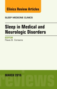 Cover image for Sleep in Medical and Neurologic Disorders, An Issue of Sleep Medicine Clinics