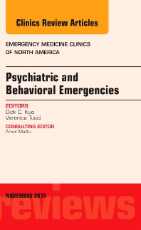 Cover image for Psychiatric and Behavioral Emergencies, An Issue of Emergency Medicine Clinics of North America