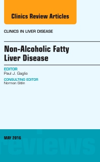Cover image for Non-Alcoholic Fatty Liver Disease, An Issue of Clinics in Liver Disease