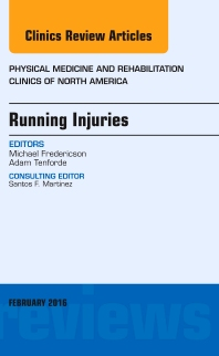 Cover image for Running Injuries, An Issue of Physical Medicine and Rehabilitation Clinics of North America