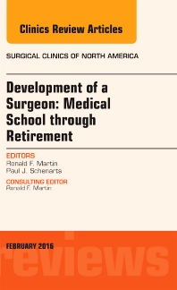 Cover image for Development of a Surgeon: Medical School through Retirement, An Issue of Surgical Clinics of North America