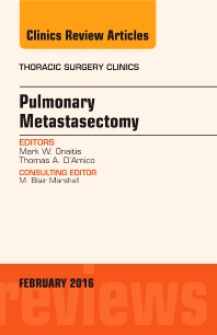 Cover image for Pulmonary Metastasectomy, An Issue of Thoracic Surgery Clinics of North America