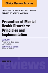 Cover image for Prevention of Mental Health Disorders: Principles and Implementation, An Issue of Child and Adolescent Psychiatric Clinics of North America