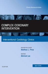 Cover image for Complex Coronary Intervention, An Issue of Interventional Cardiology Clinics