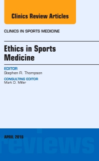 Cover image for Ethics in Sports Medicine, An Issue of Clinics in Sports Medicine