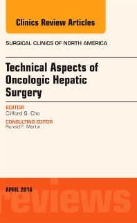 Cover image for Technical Aspects of Oncological Hepatic Surgery, An Issue of Surgical Clinics of North America