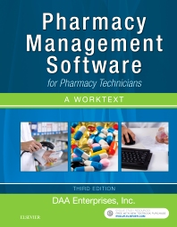 Pharmacy Management Software for Pharmacy Technicians: A Worktext - 3rd Edition - ISBN: 9780323428323, 9780323484978