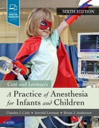 A Practice of Anesthesia for Infants and Children - 6th Edition - ISBN: 9780323429740, 9780323556170