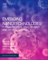 Emerging Nanotechnologies for Diagnostics, Drug Delivery and Medical Devices - 1st Edition - ISBN: 9780323429788, 9780323429979