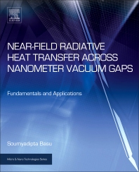 Near-Field Radiative Heat Transfer across Nanometer Vacuum Gaps - 1st Edition - ISBN: 9780323429948, 9780323429764