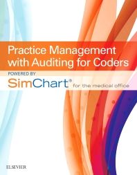 Practice Management with Auditing for Coders powered by SimChart for the Medical Office (SCMO) - 1st Edition - ISBN: 9780323430111, 9780323461030