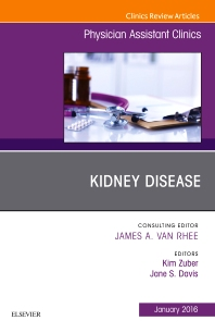 Kidney Disease, An Issue of Physician Assistant Clinics - 1st Edition - ISBN: 9780323431286, 9780323431293