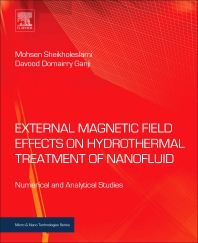 External Magnetic Field Effects on Hydrothermal Treatment of Nanofluid - 1st Edition - ISBN: 9780323431385, 9780323431774
