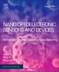 Nano Optoelectronic Sensors and Devices, 2nd Edition,Ning Xi,King Lai,ISBN9780323431590