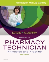 Workbook and Lab Manual for Mosby's Pharmacy Technician - 5th Edition - ISBN: 9780323443579, 9780323550246