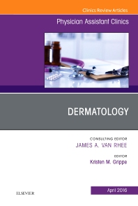 Cover image for Dermatology, An Issue of Physician Assistant Clinics