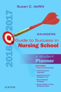Saunders Guide to Success in Nursing School, 2016-2017 - 12th Edition - ISBN: 9780323443722, 9780323478601