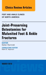 Cover image for Joint-Preserving Osteotomies for Malunited Foot & Ankle Fractures, An Issue of Foot and Ankle Clinics of North America
