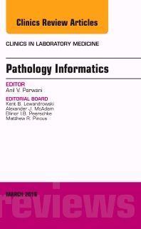 Cover image for Pathology Informatics, An Issue of the Clinics in Laboratory Medicine