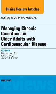 Cover image for Managing Chronic Conditions in Older Adults with Cardiovascular Disease, An Issue of Clinics in Geriatric Medicine