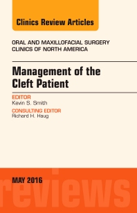 Cover image for Management of the Cleft Patient, An Issue of Oral and Maxillofacial Surgery Clinics of North America