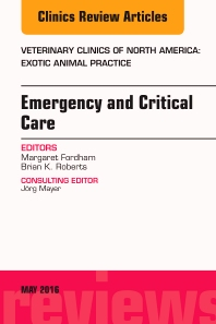Cover image for Emergency and Critical Care, An Issue of Veterinary Clinics of North America: Exotic Animal Practice