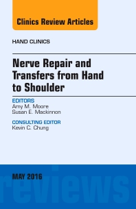 Cover image for Nerve Repair and Transfers from Hand to Shoulder, An issue of Hand Clinics