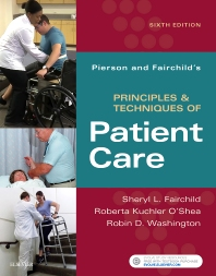 Pierson and Fairchild's Principles & Techniques of Patient Care - 6th Edition - ISBN: 9780323445849, 9780323445870