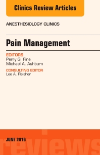 Pain Management, An Issue of Anesthesiology Clinics - 1st Edition - ISBN: 9780323446075, 9780323446082
