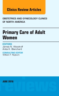 Cover image for Primary Care of Adult Women, An Issue of Obstetrics and Gynecology Clinics of North America