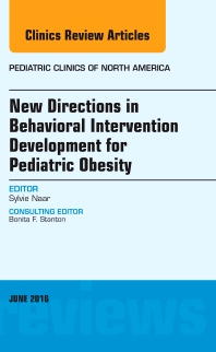 New Directions in Behavioral Intervention Development for Pediatric Obesity, An Issue of Pediatric Clinics of North America - 1st Edition - ISBN: 9780323446266, 9780323446273