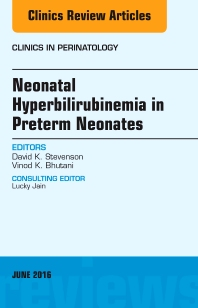 Cover image for Neonatal Hyperbilirubinemia in Preterm Neonates, An Issue of Clinics in Perinatology