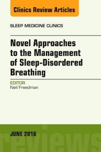 Cover image for Novel Approaches to the Management of Sleep-Disordered Breathing, An Issue of Sleep Medicine Clinics
