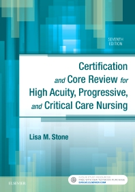 Certification and Core Review for High Acuity, Progressive, and Critical Care Nursing - 7th Edition - ISBN: 9780323446402, 9780323448857