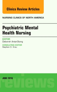 Cover image for Psychiatric Mental Health Nursing, An Issue of Nursing Clinics of North America